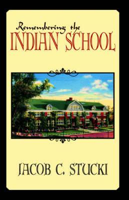 Remembering the Indian School