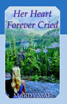 Her Heart Forever Cried