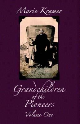 Grandchildren of the Pioneers: Volume One