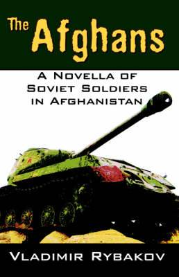 The Afghans: A Novella of Soviet Soldiers in Afghanistan