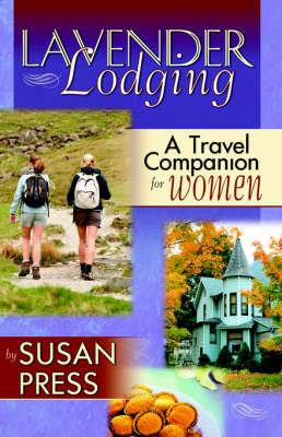 Lavender Lodging: A Travel Companion for Women