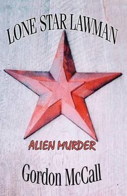Lone Star Lawman Alien Murder