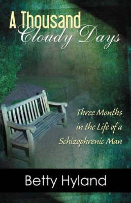 A Thousand Cloudy Days: Three Months in the Life of a Schizophrenic Man