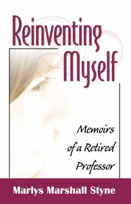 Reinventing Myself: Memoirs of a Retired Professor