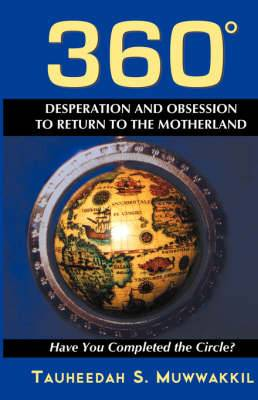 360 Degrees: Obsession to Return to the Motherland: Have You Completed the Circle?