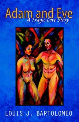 Adam and Eve: A Tragic Love Story