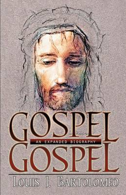 Gospel Gospel: An Expanded Biography