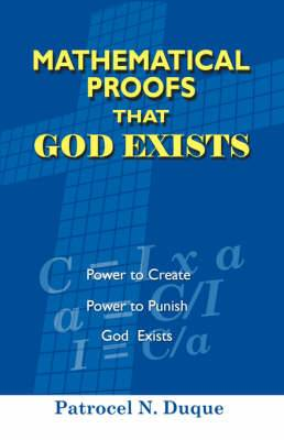 Mathematical Proofs That God Exists