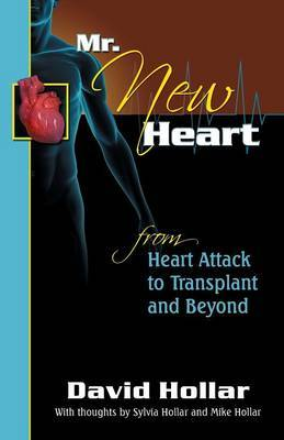Mr. Newheart (New Heart): Heart Attack to Transplant and Beyond