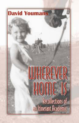 Wherever Home Is: Recollections of an Itinerant Academic