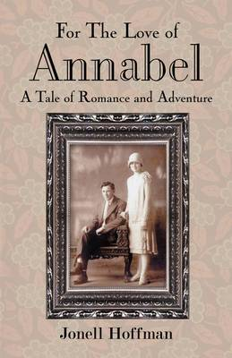 For the Love of Annabel: A Tale of Romance and Adventure