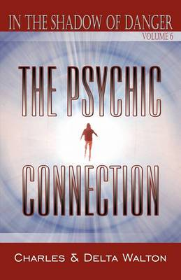 The Psychic Connection: In the Shadow of Danger: The Series: Vol. 6