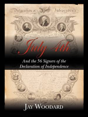 July 4th and the 56 Signers of the Declaration of Independence