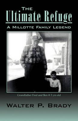 The Ultimate Refuge: A Millotte Family Legend
