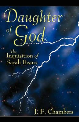 Daughter of God: The Inquisition of Sarah Beaux