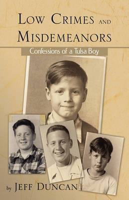 Low Crimes and Misdemeanors: Confessions of a Tulsa Boy