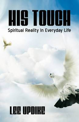 His Touch: Spiritual Reality in Everyday Life