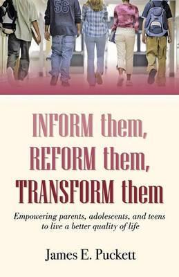 Inform Them, Reform Them, Transform Them
