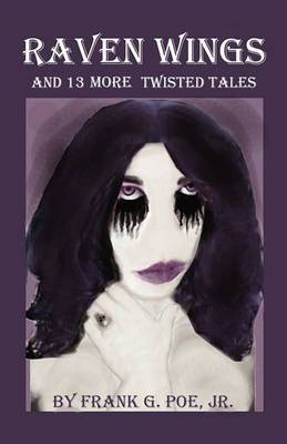 Raven Wings and 13 More Twisted Tales