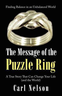 The Message of the Puzzle Ring: A True Story That Can Change Your Life (and the World)