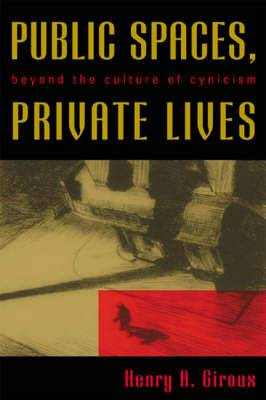 Public Spaces, Private Lives: Beyond the Culture of Cynicism