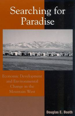 Searching for Paradise: Economic Development and Environmental Change in the Mountain West