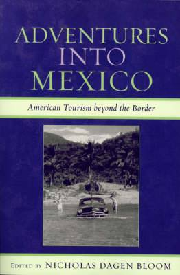 Adventures into Mexico: American Tourism Beyond the Border