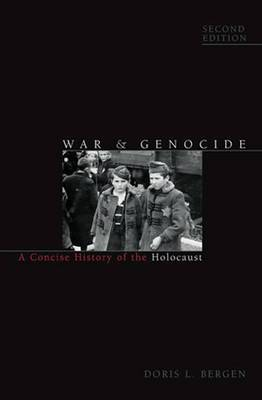 War and Genocide: A Concise History of the Holocaust