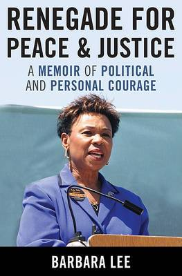 Renegade for Peace and Justice: A Memoir of Political and Personal Courage