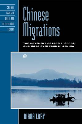 Chinese Migrations: The Movement of People, Goods, and Ideas Over Four Millennia