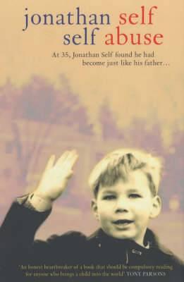 Self Abuse: Love, Loss and Fatherhood
