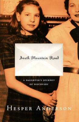 South Mountain Road: A Daughters Journey of Discovery