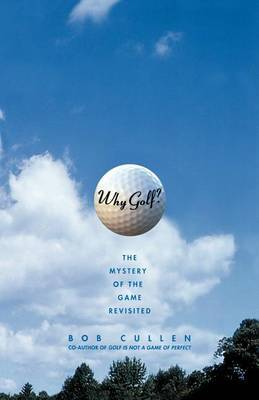 Why Golf? The Mystery of the Game Revisited