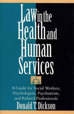 Law in the Health and Human Services: A Guide for Social Workers, Psychologists, Psychiatrists, and Related Professionals