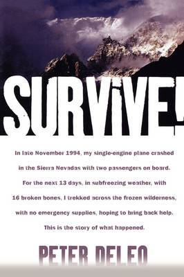 Survive!: My Fight for Life in the High Sierras