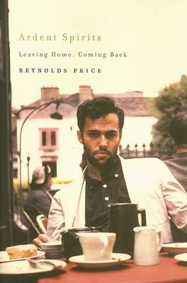 Ardent Spirits: Leaving Home, Coming Back