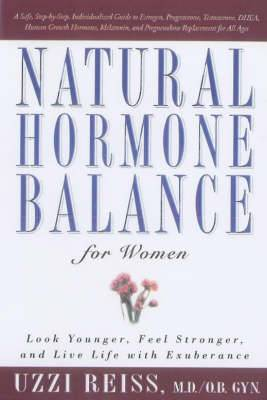 Natural Hormone Balance for Women: Look Younger, Feel Stronger and Live Life with Exuberance