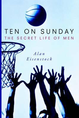 Ten on Sunday: The Secret Life of Men