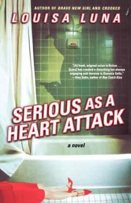 Serious as a Heart Attack: A Novel