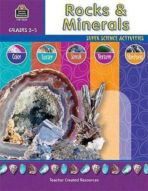 Rocks & Minerals: Super Science Activities