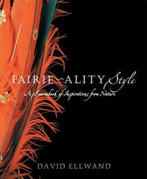 Fairie-Ality Style: A Sourcebook of Inspirations from Nature