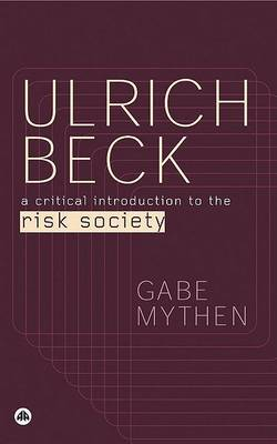 Ulrich Beck: A Critical Introduction to the Risk Society