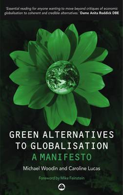 Green Alternatives to Globalisation: A Manifesto