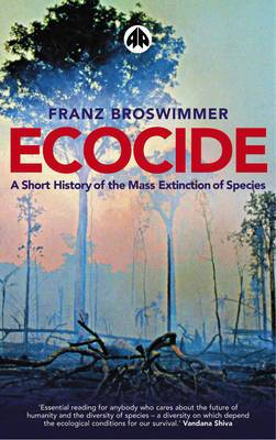 Ecocide: A Short History of the Mass Extinction of Species