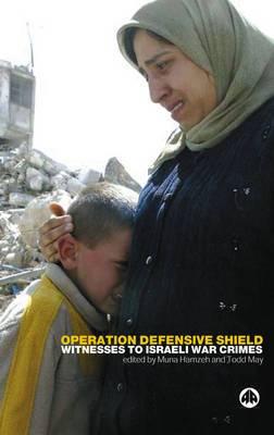 Operation Defensive Shield: Witnesses to Israeli War Crimes