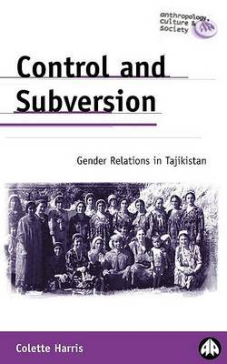 Control and Subversion: Gender Relations  in Tajikistan