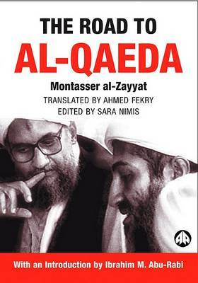 The Road to Al-Qaeda: The Story of Bin Laden's Right Hand Man
