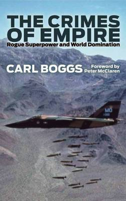 The Crimes of Empire: Rogue Superpower and World Domination