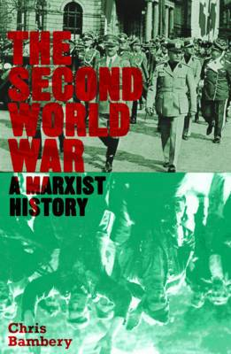 The Second World War: A Marxist History