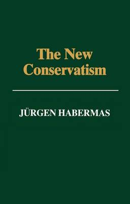 The New Conservatism: Cultural Criticism and the Historians' Debate